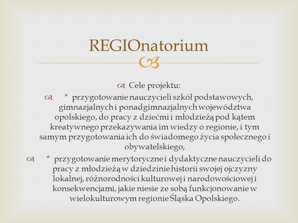 Cele projektu: * przygotowanie nauczycieli szkół podstawowych, gimnazjalnych i ponadgimnazjalnych województwa opolskiego, do pracy z dziećmi i młodzie