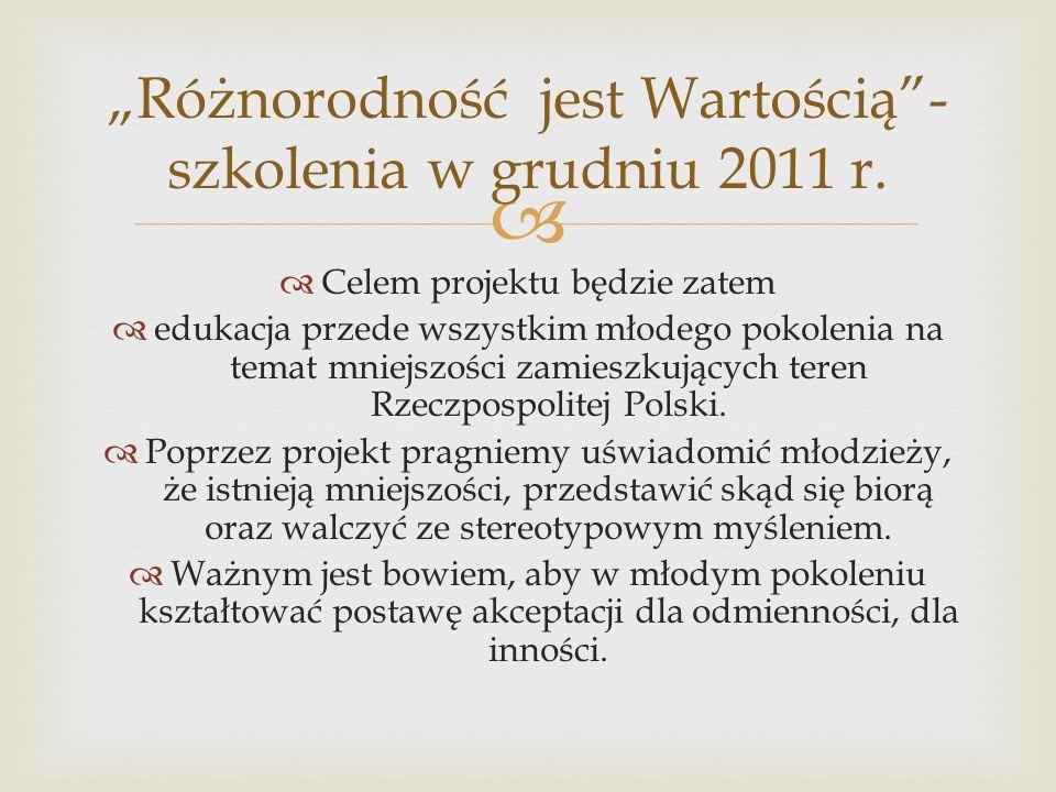 Celem projektu będzie zatem edukacja przede wszystkim młodego pokolenia na temat mniejszości zamieszkujących teren Rzeczpospolitej Polski. Poprzez pro