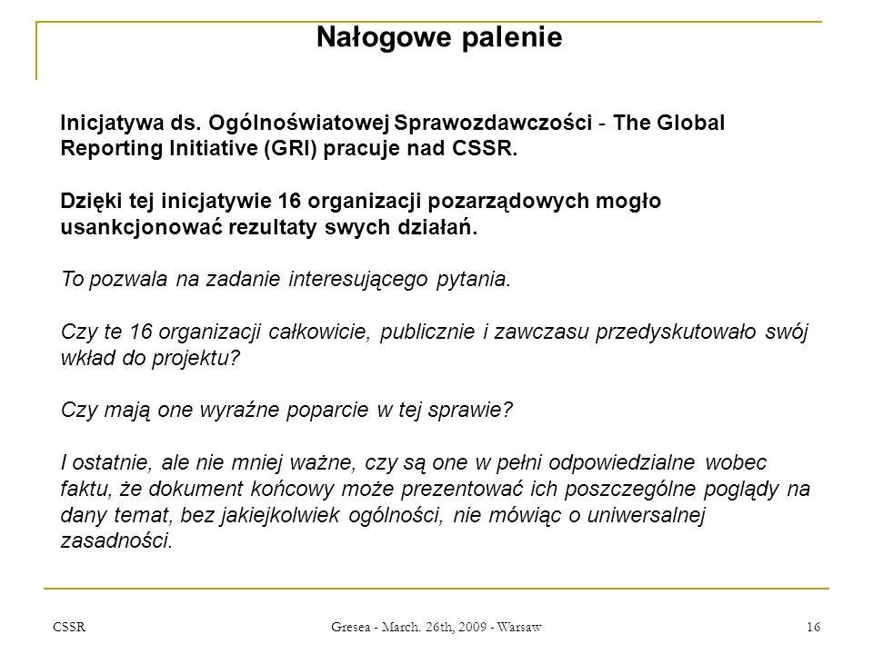 CSSR Gresea - March. 26th, 2009 - Warsaw 16 Nałogowe palenie Inicjatywa ds.
