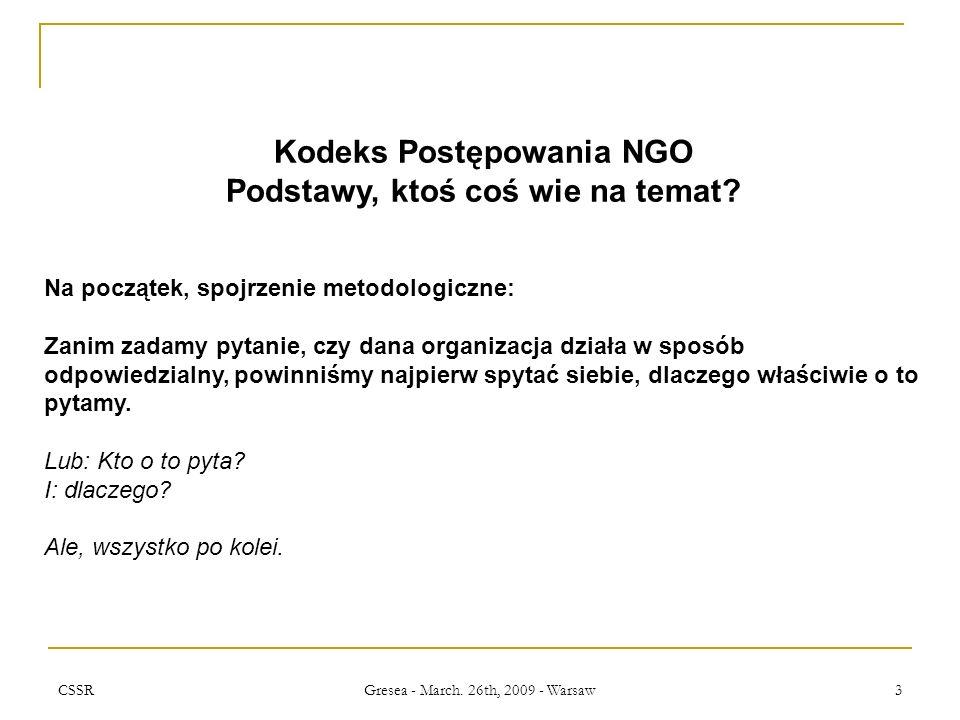 CSSR Gresea - March. 26th, 2009 - Warsaw 3 Kodeks Postępowania NGO Podstawy, ktoś coś wie na temat.
