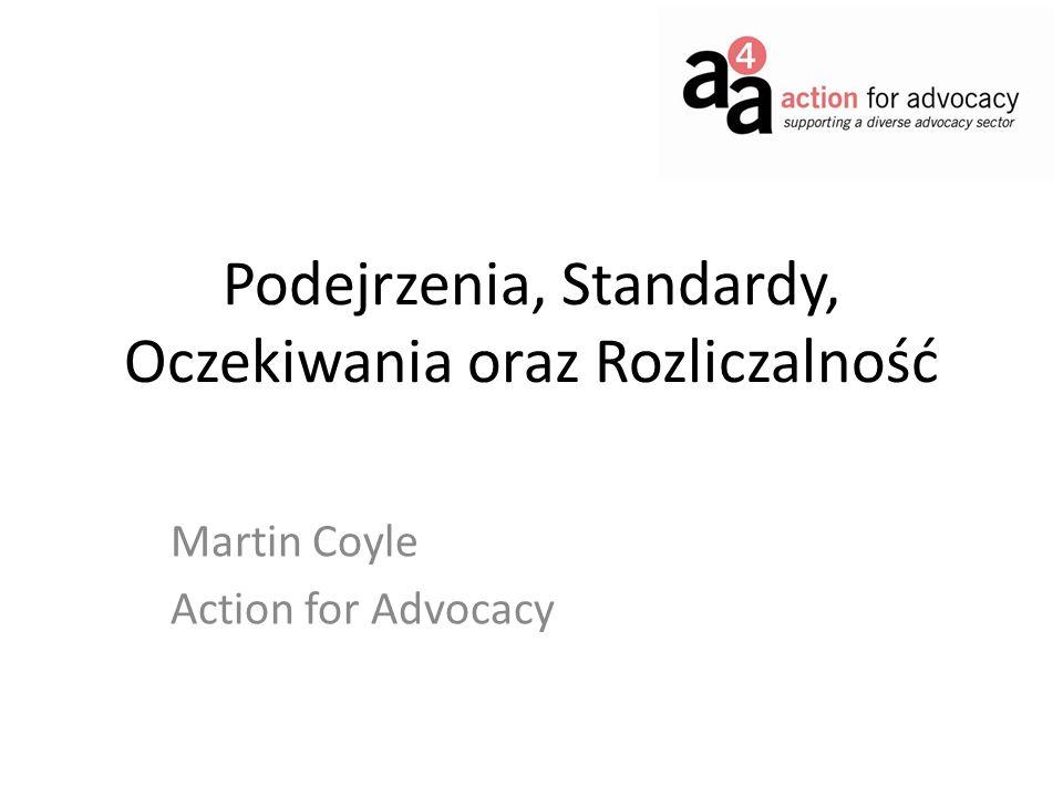 Podejrzenia, Standardy, Oczekiwania oraz Rozliczalność Martin Coyle Action for Advocacy