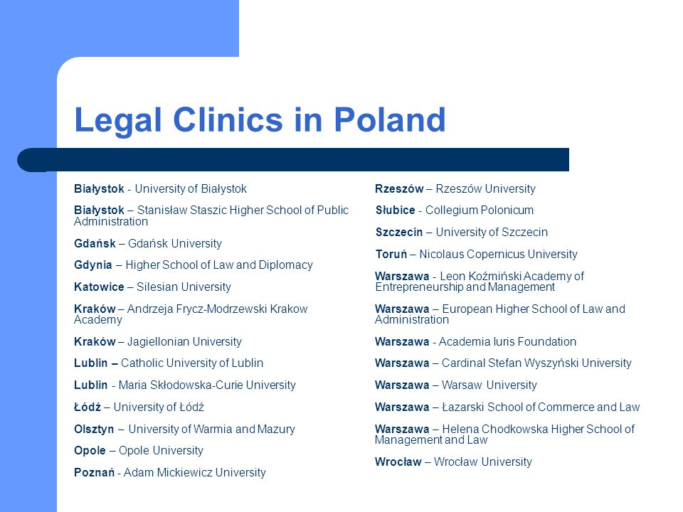 Present status of the legal clinics in Poland There are very few NGO based legal clinics in Poland.