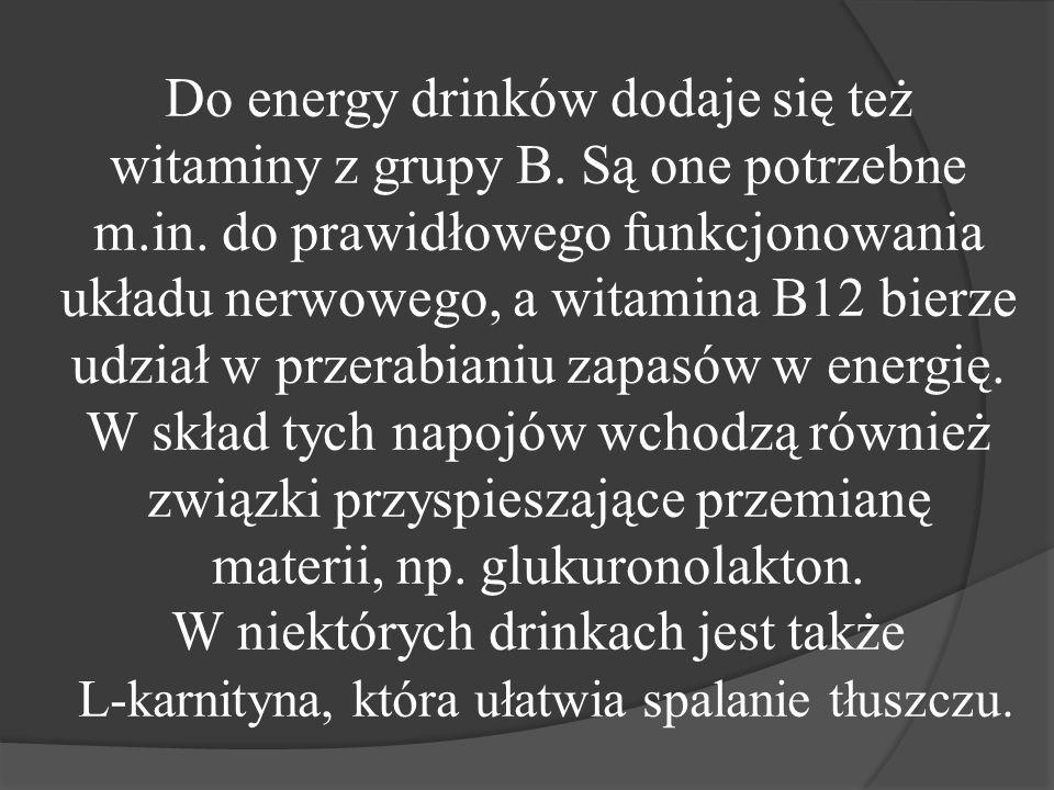 Do energy drinków dodaje się też witaminy z grupy B.