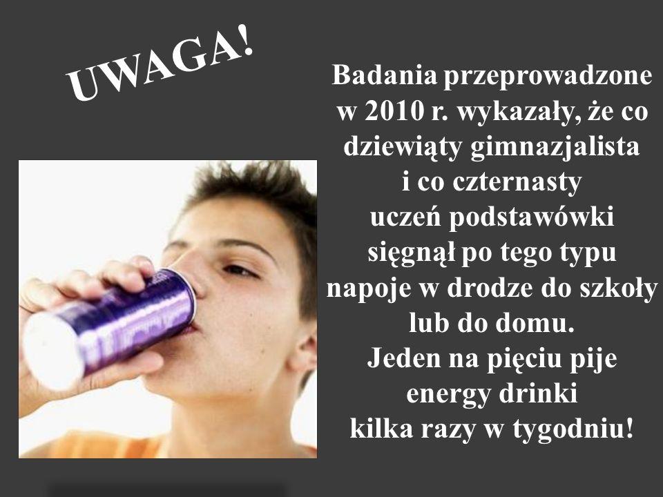 UWAGA.Badania przeprowadzone w 2010 r.