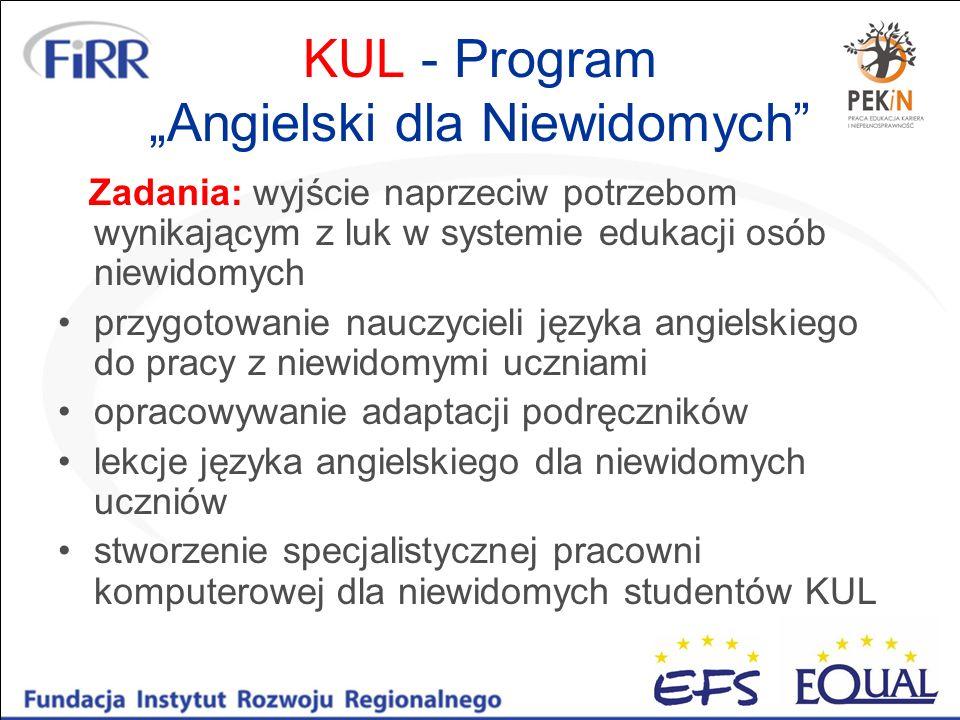 KUL - Program Angielski dla Niewidomych Zadania: wyjście naprzeciw potrzebom wynikającym z luk w systemie edukacji osób niewidomych przygotowanie nauc