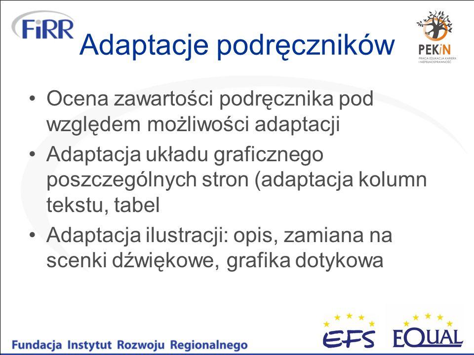 Adaptacje podręczników Ocena zawartości podręcznika pod względem możliwości adaptacji Adaptacja układu graficznego poszczególnych stron (adaptacja kol