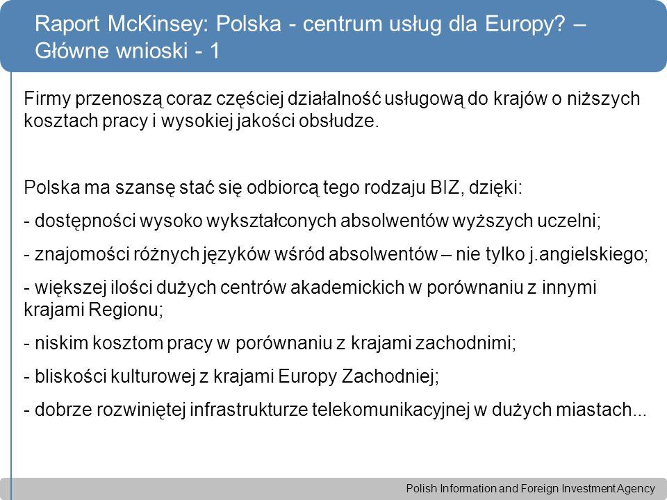 Polish Information and Foreign Investment Agency Firmy przenoszą coraz częściej działalność usługową do krajów o niższych kosztach pracy i wysokiej jakości obsłudze.
