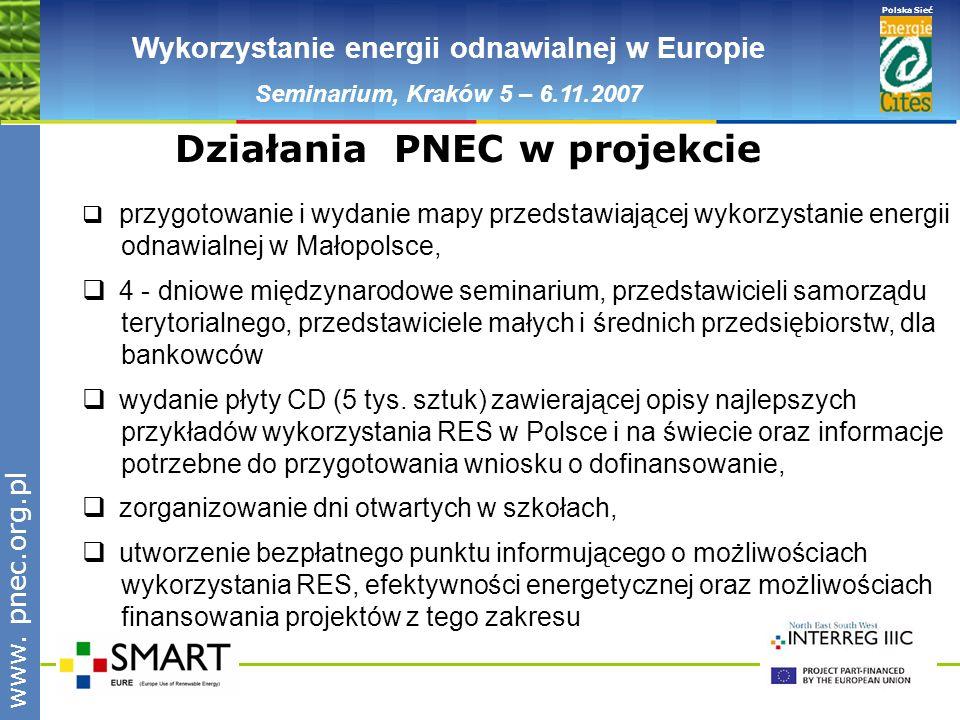 www.pnec.org.pl Polska Sieć www. pnec.org.pl Wykorzystanie energii odnawialnej w Europie Seminarium, Kraków 5 – 6.11.2007 przygotowanie i wydanie mapy
