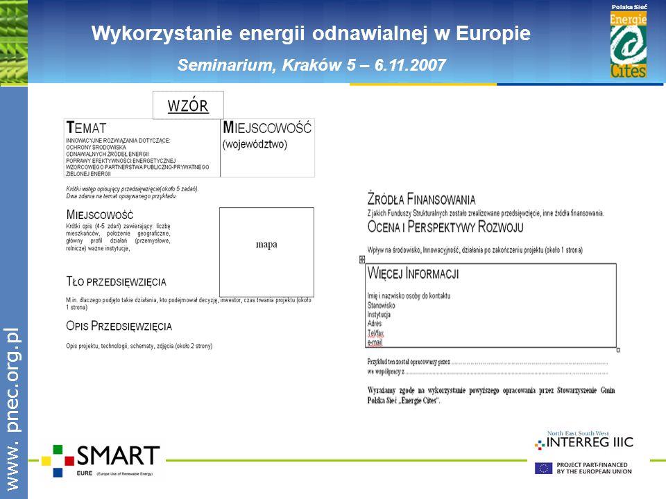www.pnec.org.pl Polska Sieć www. pnec.org.pl Wykorzystanie energii odnawialnej w Europie Seminarium, Kraków 5 – 6.11.2007