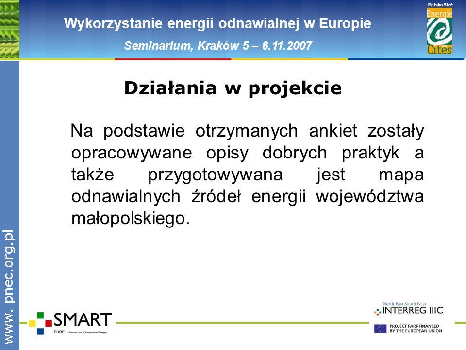 www.pnec.org.pl Polska Sieć www. pnec.org.pl Wykorzystanie energii odnawialnej w Europie Seminarium, Kraków 5 – 6.11.2007 Na podstawie otrzymanych ank