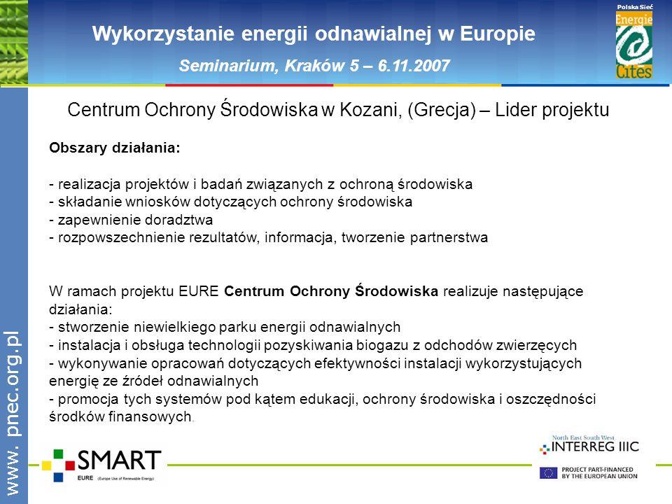 www.pnec.org.pl Polska Sieć www. pnec.org.pl Wykorzystanie energii odnawialnej w Europie Seminarium, Kraków 5 – 6.11.2007 Centrum Ochrony Środowiska w