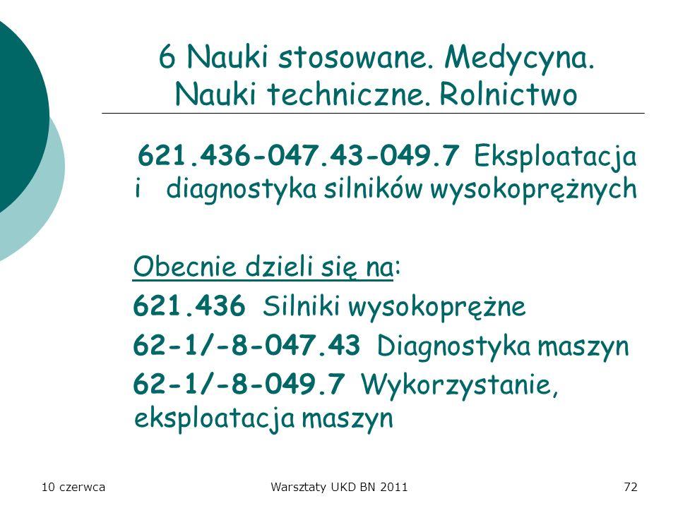10 czerwcaWarsztaty UKD BN 201172 621.436-047.43-049.7 Eksploatacja i diagnostyka silników wysokoprężnych Obecnie dzieli się na: 621.436 Silniki wysok