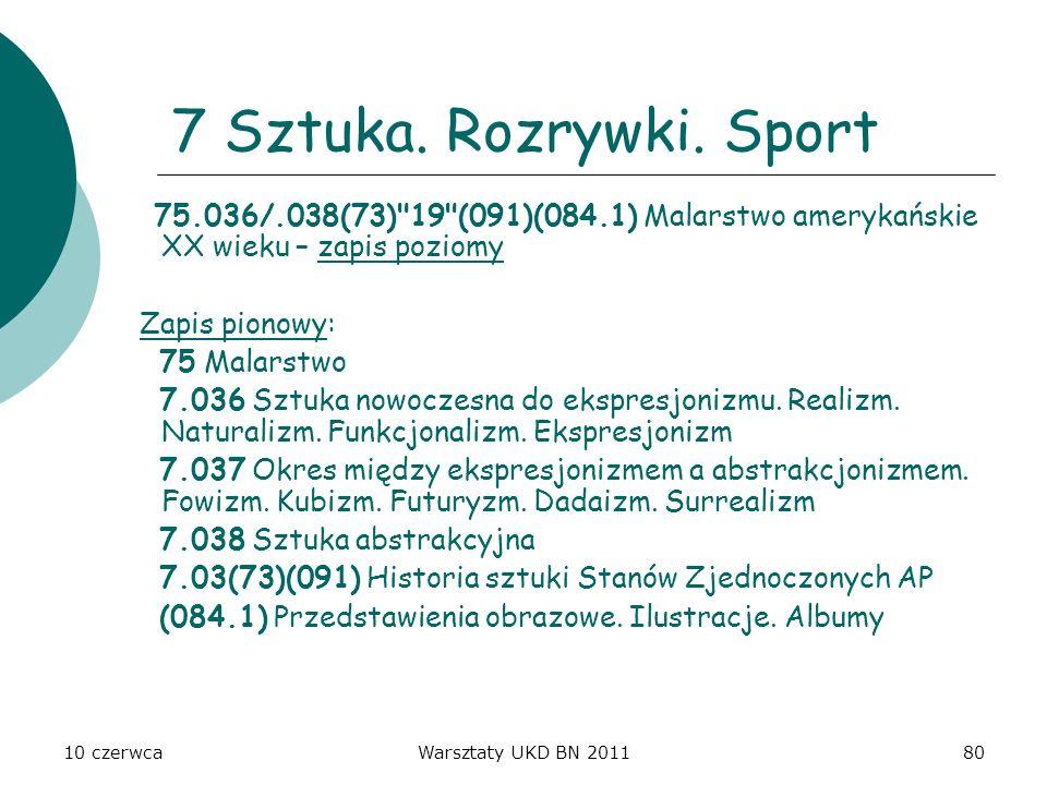 10 czerwcaWarsztaty UKD BN 201180 7 Sztuka. Rozrywki. Sport 75.036/.038(73)