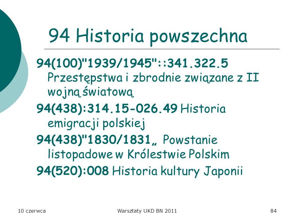10 czerwcaWarsztaty UKD BN 201184 94 Historia powszechna 94(100)