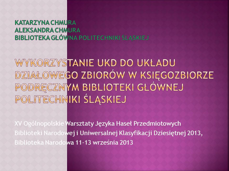 XV Ogólnopolskie Warsztaty Języka Haseł Przedmiotowych Biblioteki Narodowej i Uniwersalnej Klasyfikacji Dziesiętnej 2013, Biblioteka Narodowa 11-13 wr