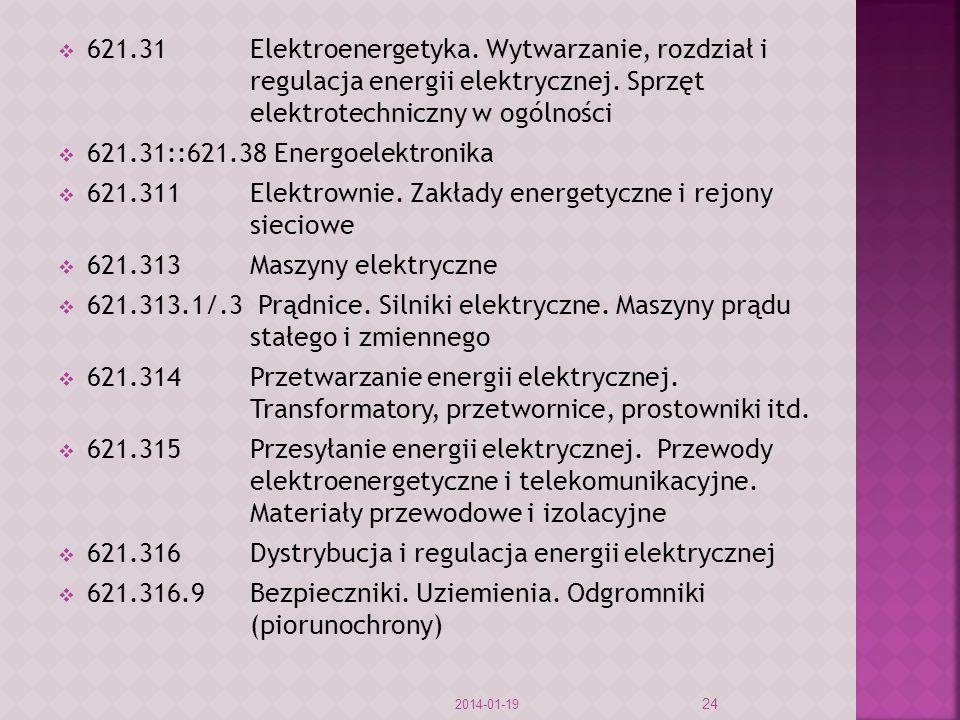 621.31Elektroenergetyka.Wytwarzanie, rozdział i regulacja energii elektrycznej.