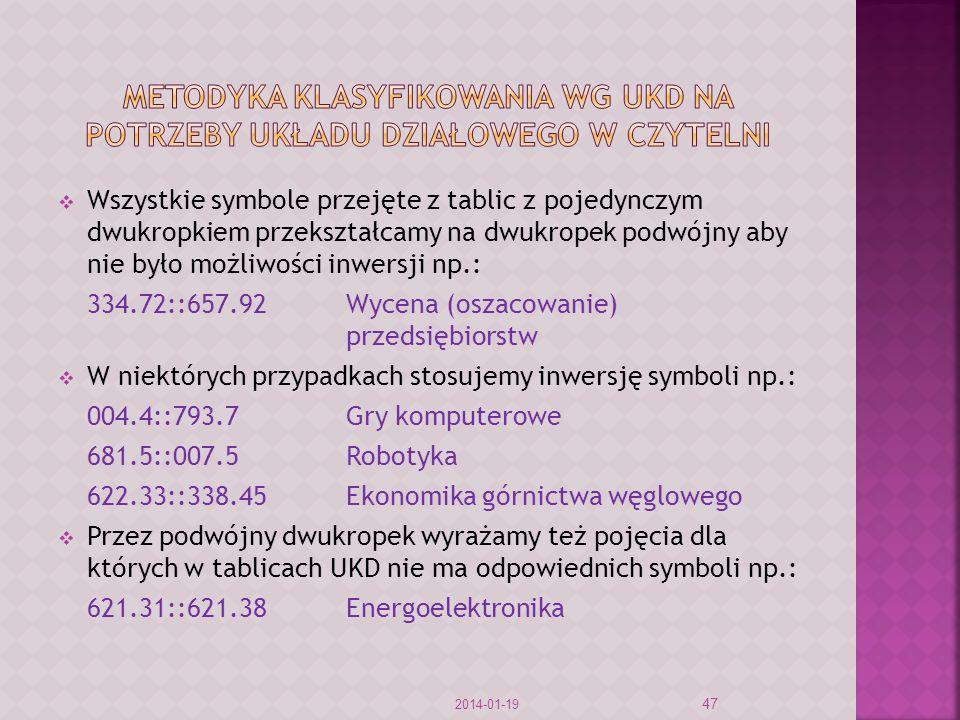 Wszystkie symbole przejęte z tablic z pojedynczym dwukropkiem przekształcamy na dwukropek podwójny aby nie było możliwości inwersji np.: 334.72::657.9