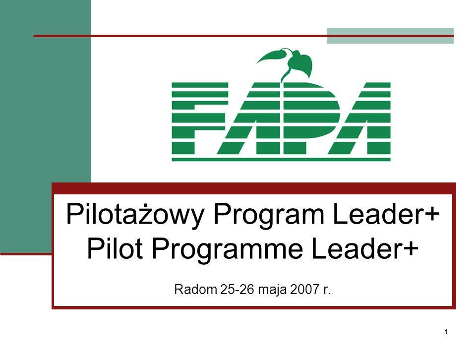 1 Pilotażowy Program Leader+ Pilot Programme Leader+ Radom 25-26 maja 2007 r.