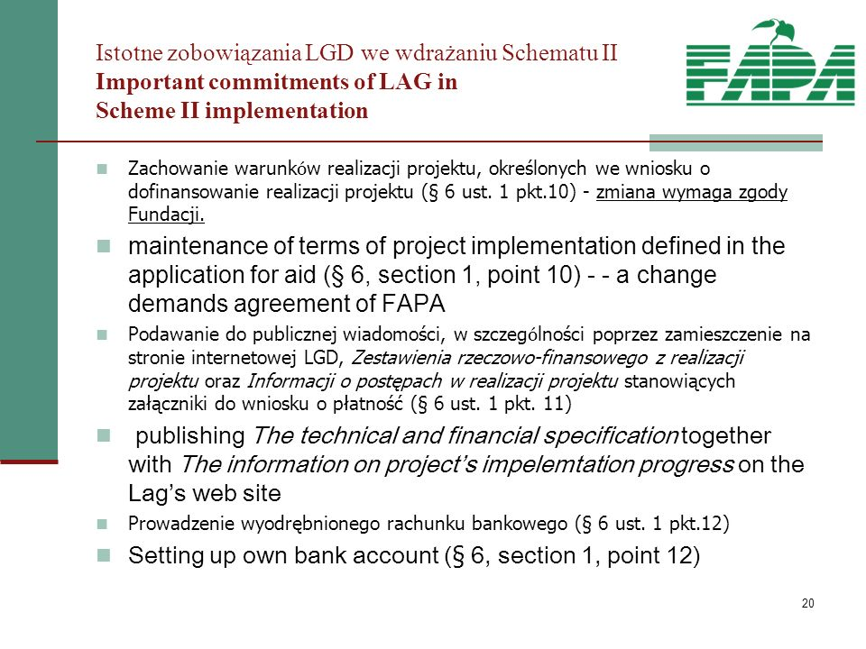 20 Zachowanie warunk ó w realizacji projektu, określonych we wniosku o dofinansowanie realizacji projektu (§ 6 ust.