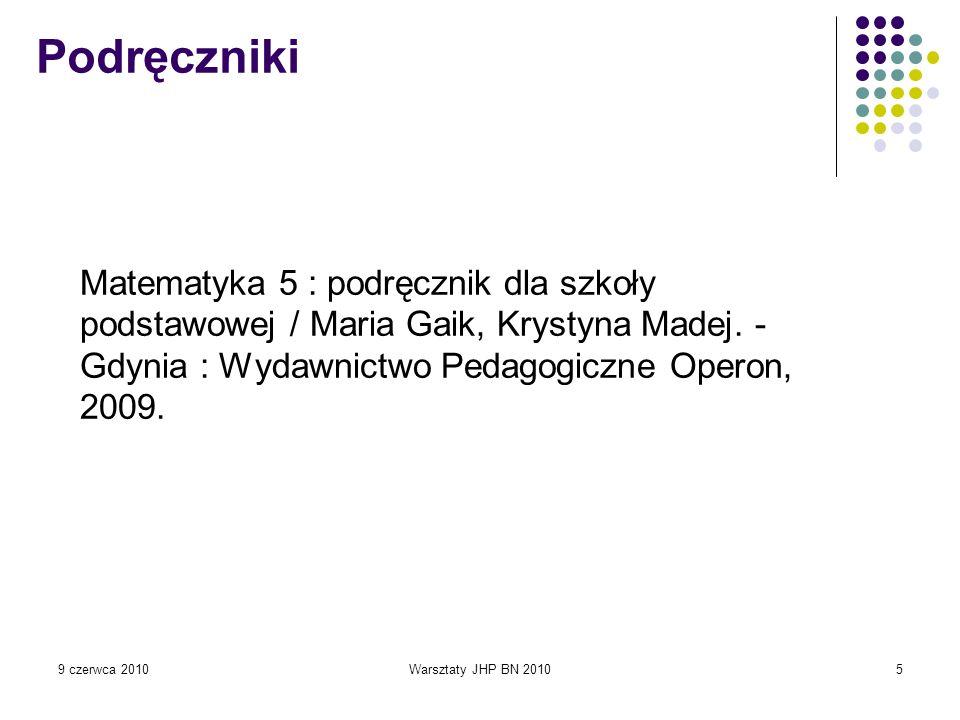 9 czerwca 2010Warsztaty JHP BN 201016 Poprzednio Historia – materiały pomocnicze dla szkół ponadgimnazjalnych Historia – 20-21 w.