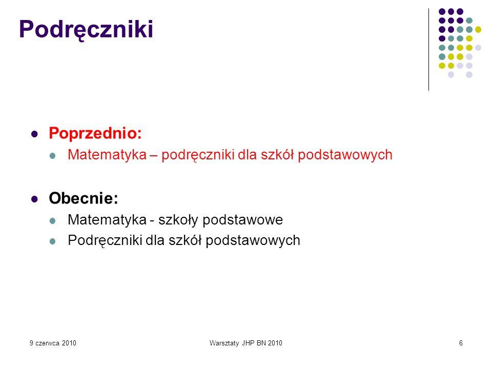 9 czerwca 2010Warsztaty JHP BN 201047 Sprawdziany i testy z języka polskiego dla gimnazjum : nauka o języku / Katarzyna Dziura.