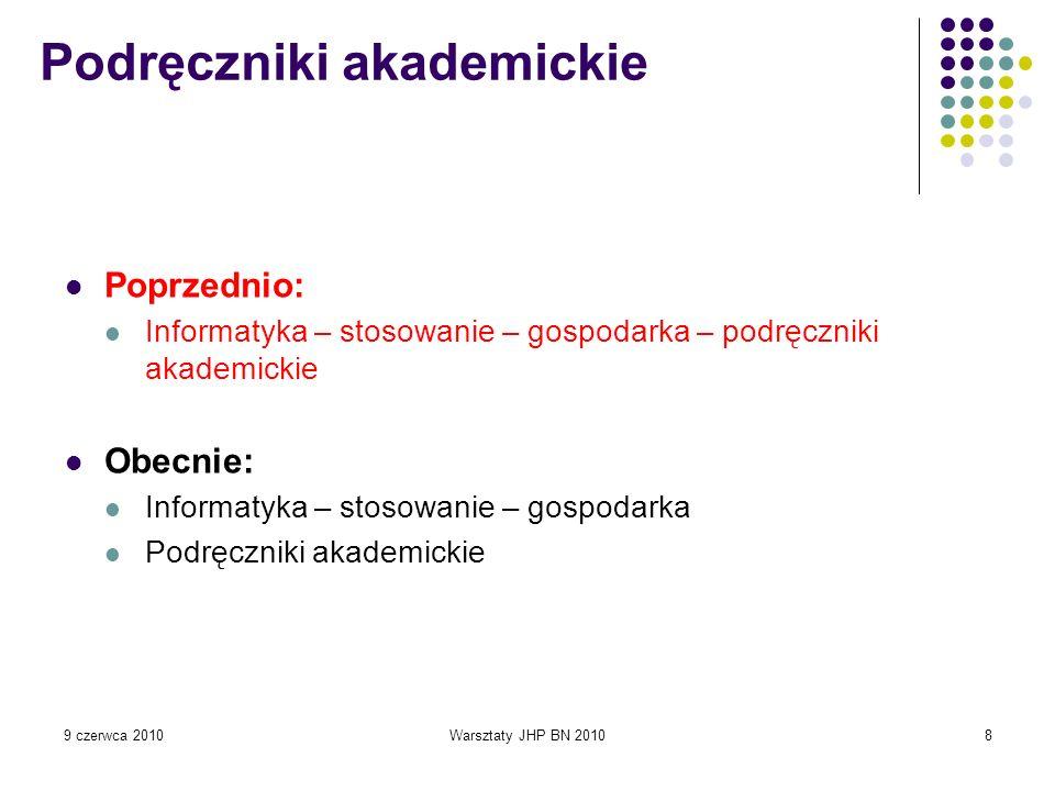 9 czerwca 2010Warsztaty JHP BN 201049 Mechanika techniczna, statyka : testy i sprawdziany / Bogusław Kozak.