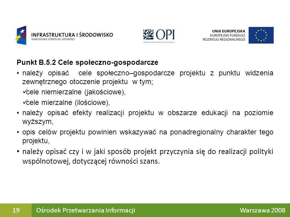 Punkt B.5.2 Cele społeczno-gospodarcze należy opisać cele społeczno–gospodarcze projektu z punktu widzenia zewnętrznego otoczenie projektu w tym; cele