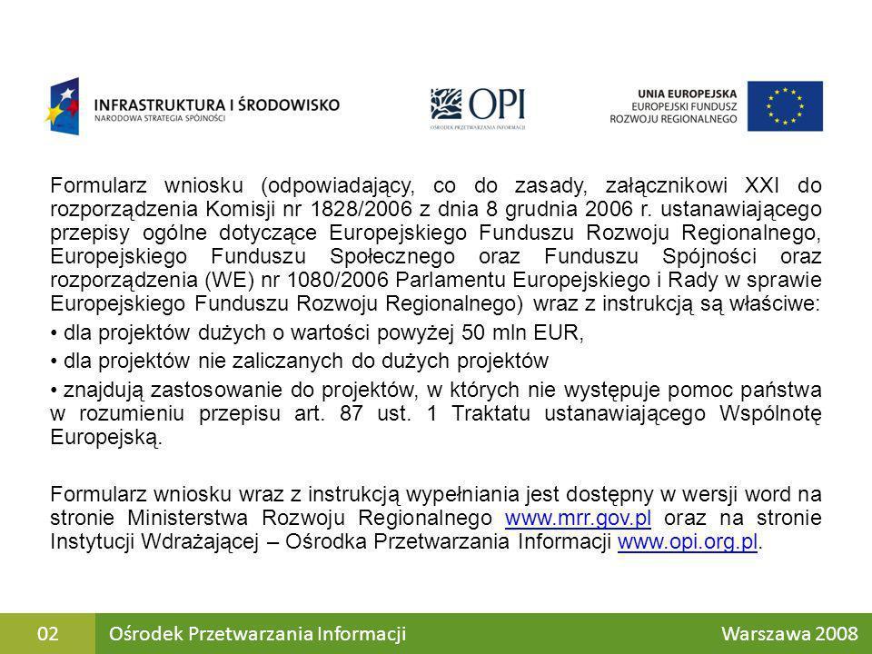 Formularz wniosku (odpowiadający, co do zasady, załącznikowi XXI do rozporządzenia Komisji nr 1828/2006 z dnia 8 grudnia 2006 r. ustanawiającego przep