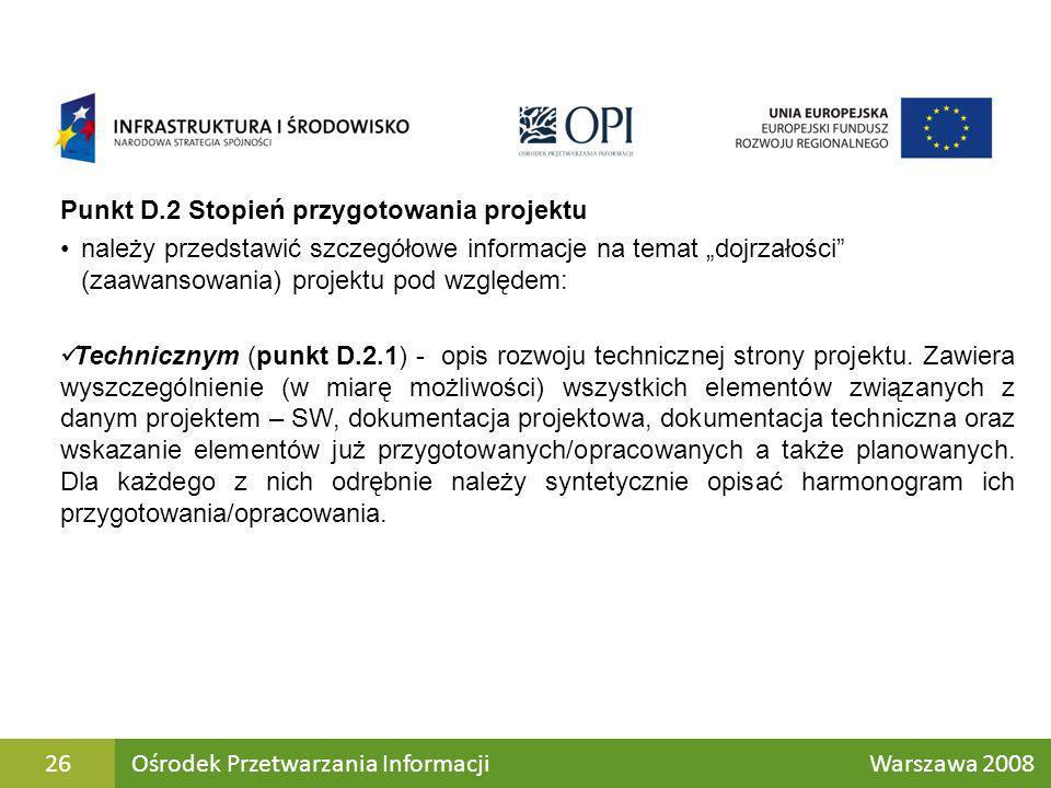 Punkt D.2 Stopień przygotowania projektu należy przedstawić szczegółowe informacje na temat dojrzałości (zaawansowania) projektu pod względem: Technic