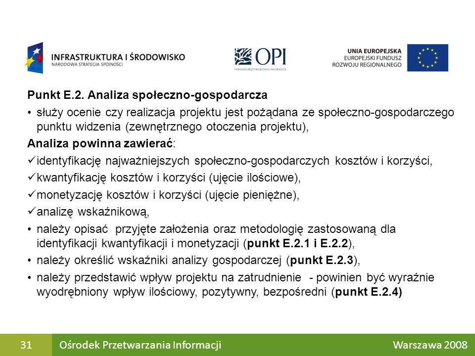 Punkt E.2. Analiza społeczno-gospodarcza służy ocenie czy realizacja projektu jest pożądana ze społeczno-gospodarczego punktu widzenia (zewnętrznego o