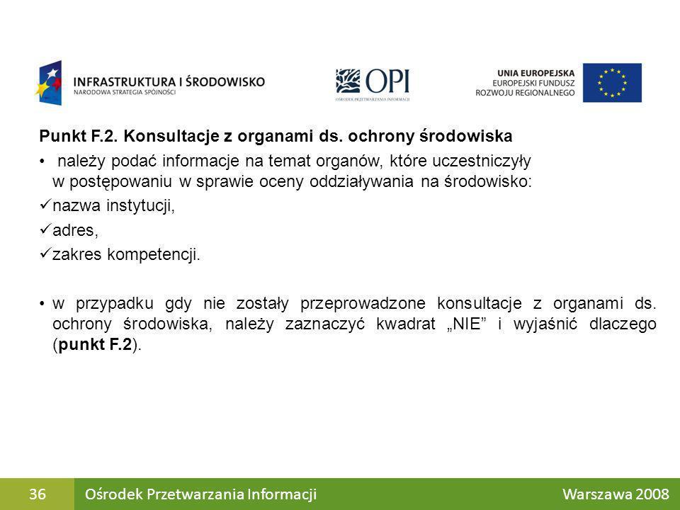 Punkt F.2. Konsultacje z organami ds. ochrony środowiska należy podać informacje na temat organów, które uczestniczyły w postępowaniu w sprawie oceny