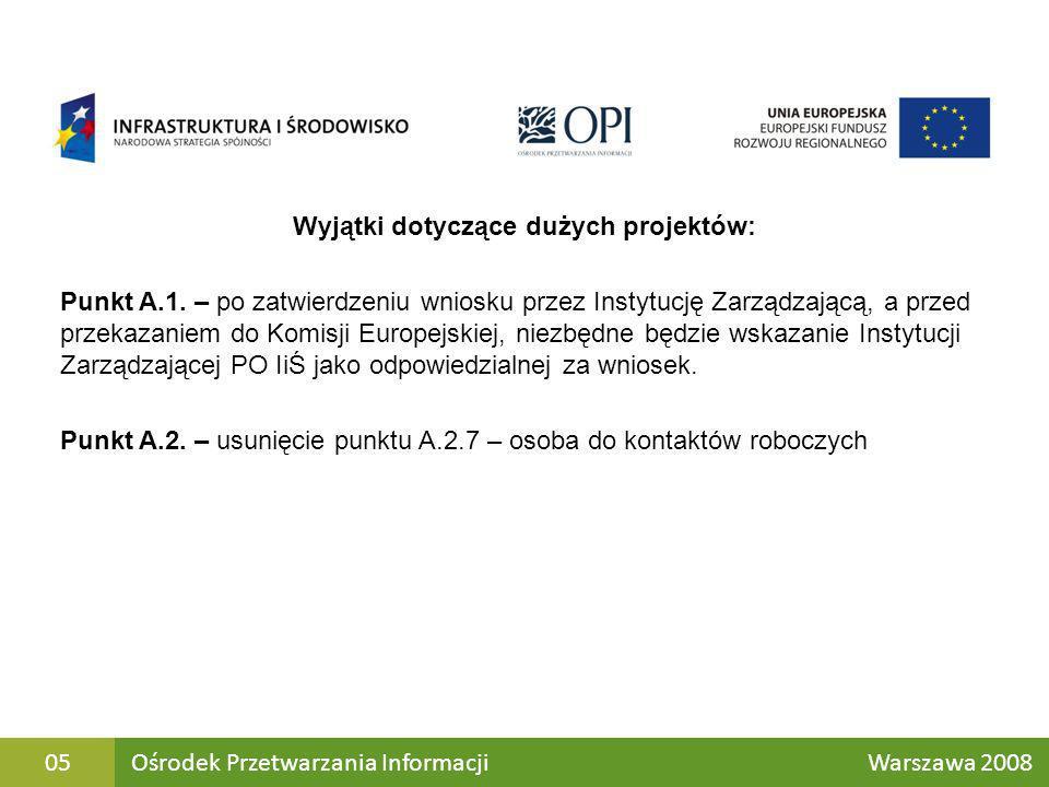 Wyjątki dotyczące dużych projektów: Punkt A.1. – po zatwierdzeniu wniosku przez Instytucję Zarządzającą, a przed przekazaniem do Komisji Europejskiej,