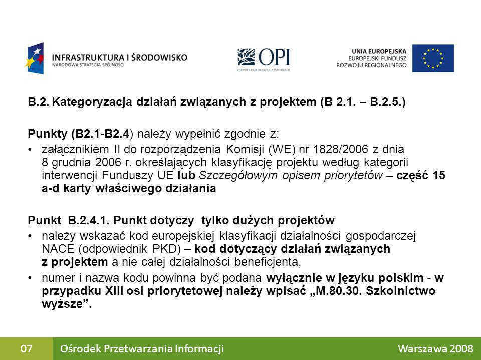 B.2.Kategoryzacja działań związanych z projektem (B 2.1. – B.2.5.) Punkty (B2.1-B2.4) należy wypełnić zgodnie z: załącznikiem II do rozporządzenia Kom