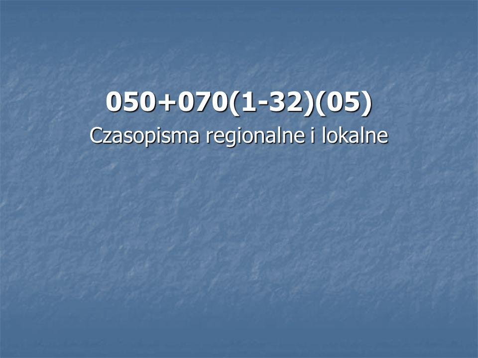 050+070(1-32)(05) Czasopisma regionalne i lokalne