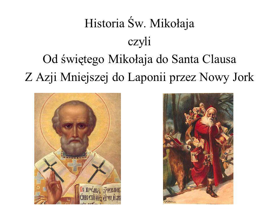 Historia Św. Mikołaja czyli Od świętego Mikołaja do Santa Clausa Z Azji Mniejszej do Laponii przez Nowy Jork