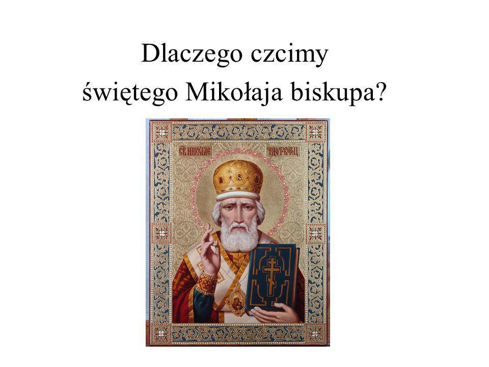 Dlaczego czcimy świętego Mikołaja biskupa?