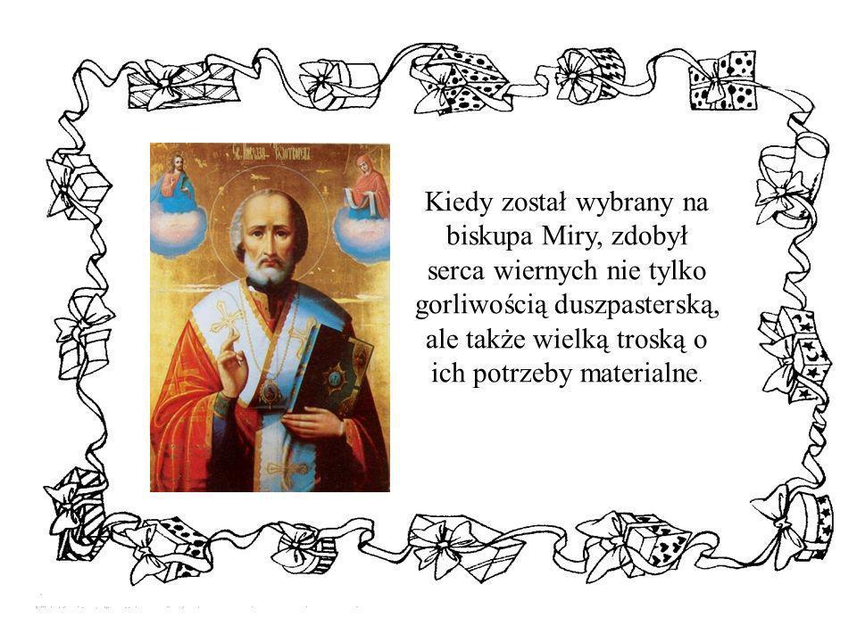 Kiedy został wybrany na biskupa Miry, zdobył serca wiernych nie tylko gorliwością duszpasterską, ale także wielką troską o ich potrzeby materialne.