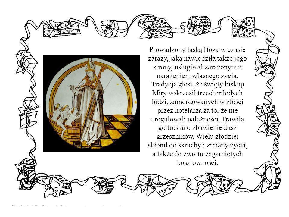Prowadzony łaską Bożą w czasie zarazy, jaka nawiedziła także jego strony, usługiwał zarażonym z narażeniem własnego życia. Tradycja głosi, że święty b