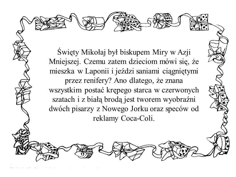 Święty Mikołaj był biskupem Miry w Azji Mniejszej. Czemu zatem dzieciom mówi się, że mieszka w Laponii i jeździ saniami ciągniętymi przez renifery? An