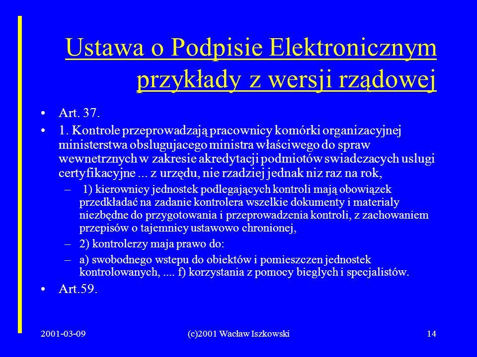 2001-03-09(c)2001 Wacław Iszkowski14 Ustawa o Podpisie Elektronicznym przykłady z wersji rządowej Art.