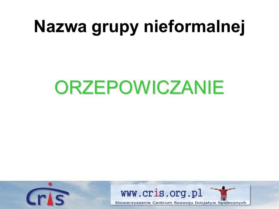Nazwa grupy nieformalnej ORZEPOWICZANIE