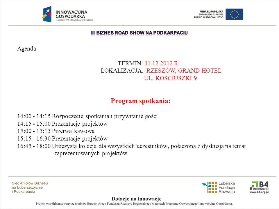 Agenda TERMIN: 11.12.2012 R.LOKALIZACJA: RZESZÓW, GRAND HOTEL UL.