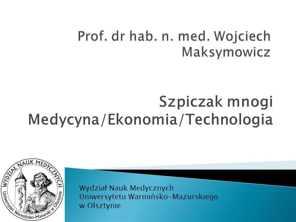 Szpiczak mnogi Medycyna/Ekonomia/Technologia Wydział Nauk Medycznych Uniwersytetu Warmińsko-Mazurskiego w Olsztynie