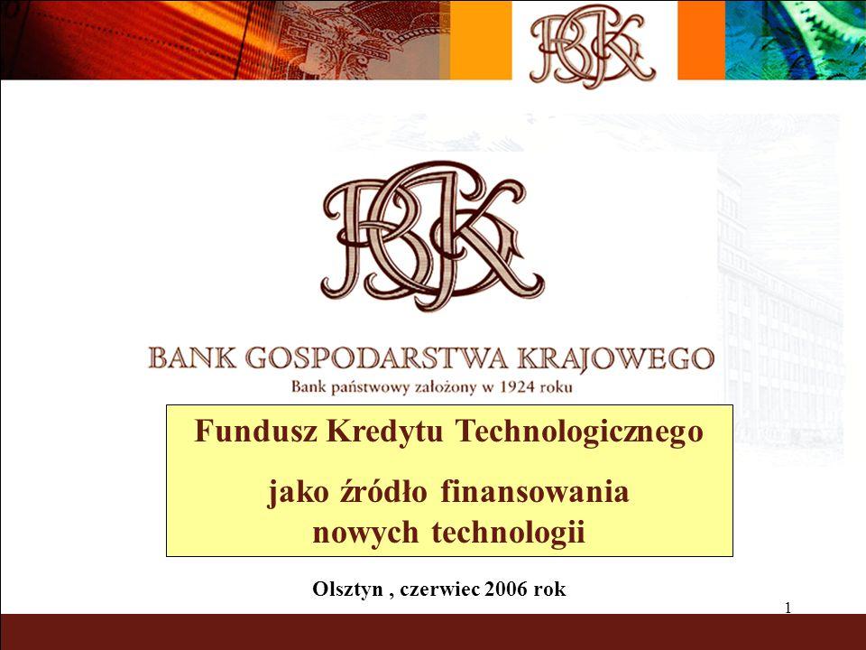 1 Fundusz Kredytu Technologicznego jako źródło finansowania nowych technologii Olsztyn, czerwiec 2006 rok