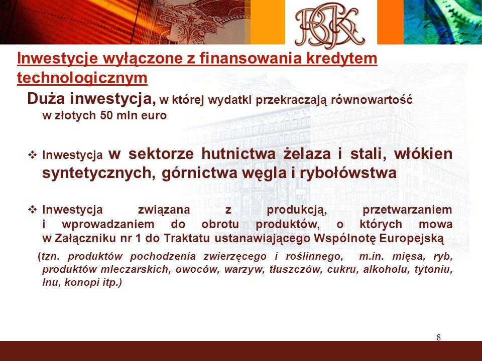8 Duża inwestycja, w której wydatki przekraczają równowartość w złotych 50 mln euro Inwestycja w sektorze hutnictwa żelaza i stali, włókien syntetyczn
