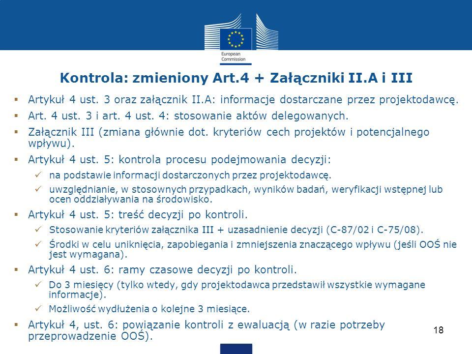 Kontrola: zmieniony Art.4 + Załączniki II.A i III Artykuł 4 ust. 3 oraz załącznik II.A: informacje dostarczane przez projektodawcę. Art. 4 ust. 3 i ar