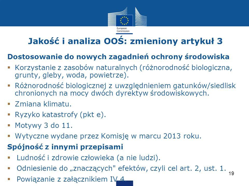 Jakość i analiza OOŚ: zmieniony artykuł 3 Dostosowanie do nowych zagadnień ochrony środowiska Korzystanie z zasobów naturalnych (różnorodność biologic