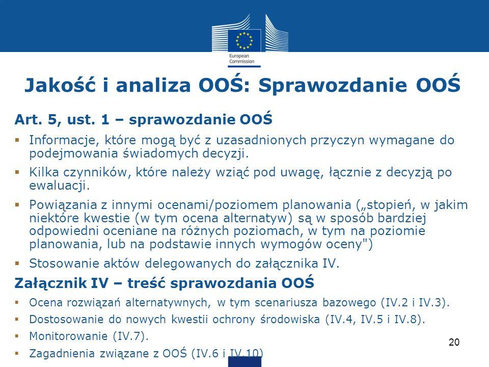 Jakość i analiza OOŚ: Sprawozdanie OOŚ Art. 5, ust. 1 – sprawozdanie OOŚ Informacje, które mogą być z uzasadnionych przyczyn wymagane do podejmowania