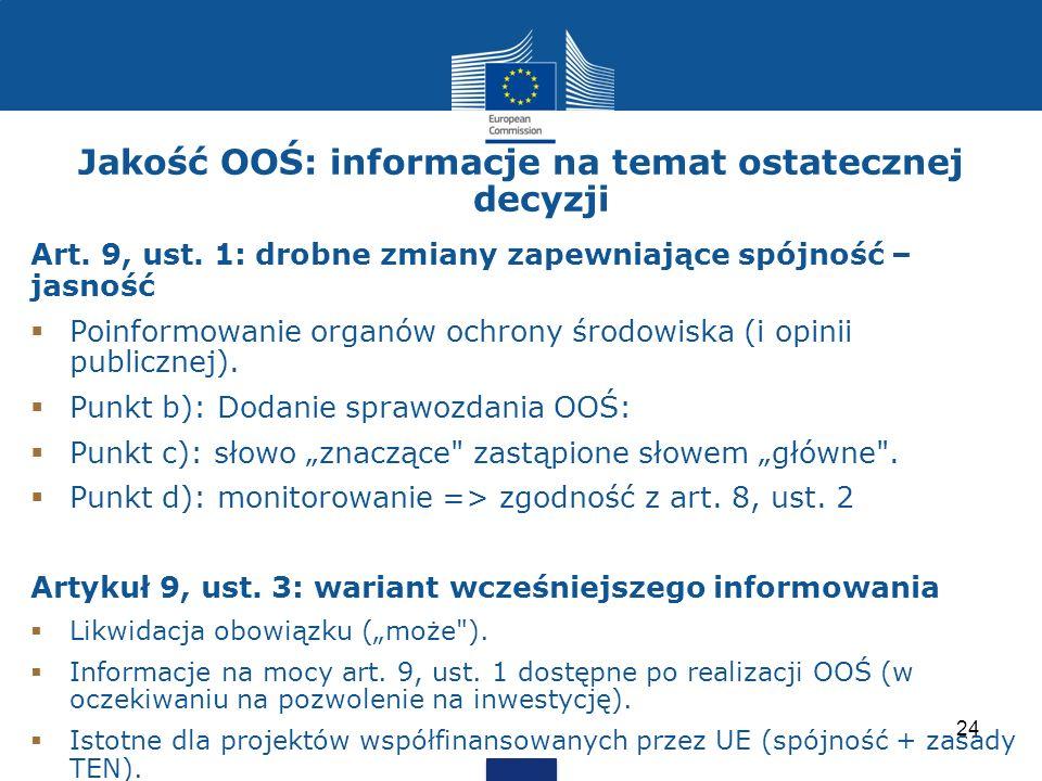 Jakość OOŚ: informacje na temat ostatecznej decyzji Art. 9, ust. 1: drobne zmiany zapewniające spójność – jasność Poinformowanie organów ochrony środo