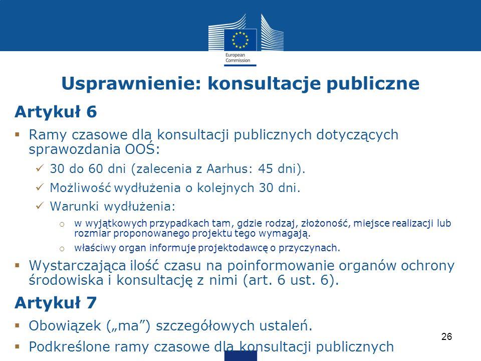 Usprawnienie: konsultacje publiczne Artykuł 6 Ramy czasowe dla konsultacji publicznych dotyczących sprawozdania OOŚ: 30 do 60 dni (zalecenia z Aarhus: